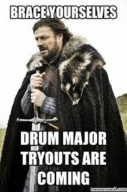 Drum Major Meme - major tryouts are coming