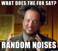 What Does The Fox Say Meme - what does the fox say meme on imgur
