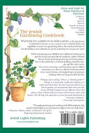Holidays And Celebrations The Jewish Gardening Cookbook Growing Plants U0026 Cooking For