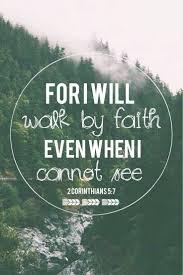 best 25 walk by faith ideas on pinterest corinthians 5 7 2