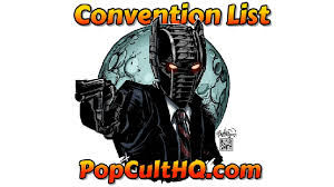 the 2017 2018 convention list is here popculthq com