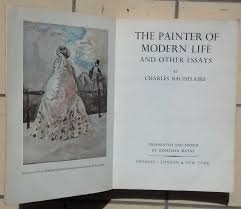 baudelaire the painter of modern and other essays jonathan