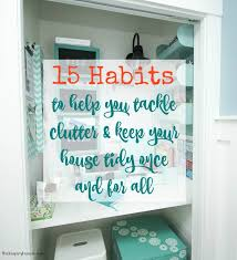 how to organize my house room by room real world organizing how to keep your house tidy with kids pets
