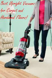 What Is The Best Vaccum Cleaner Best Upright Vacuums For Carpet And Hardwood Floors