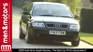 generation audi a6 1998 audi a6 in depth review the best car of it s generation