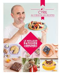 meilleur livre cuisine amazon fr le meilleur pâtissier le livre du gagnant saison 4