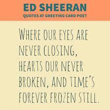 ed sheeran lyrics quotes best ed sheeran quotes and lyrics greeting card poet