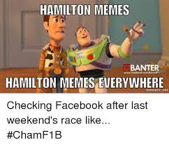 Memes Memes Everywhere - image hamilton memes banter www facebook com banterf 1 hamilton