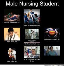 Nurse Meme Generator - male nursing student meme generator what i do