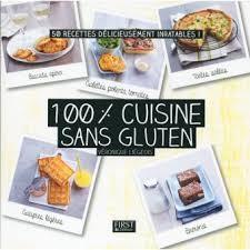 cuisiner sans gluten 100 cuisine sans gluten broché véronique liégeois achat