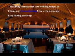 best wedding venues in chicago wedding venues in chicago for the season