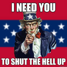 Shut The Hell Up Meme - i need you to shut the hell up uncle sam quickmeme