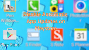 update my android how do i disable automatic app updates on my android phone