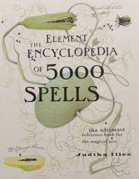 the element encyclopedia of 5000 spells the ultimate reference