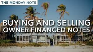 buying and selling owner financed notes the monday note youtube