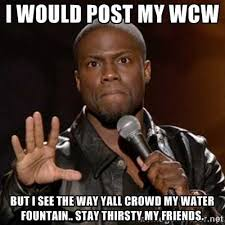 Stay Thirsty My Friends Meme - stay thirsty my friends imgflip on stay thirsty meme broxtern