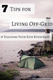 7 tips for living off grid with kids take over tuesday maman