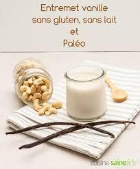 cuisine saine fr entremet vanille sans gluten sans lait et paléo vegans gluten