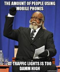 Make A Meme Mobile - the amount of people using mobile phones at traffic lights is too