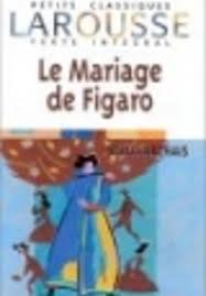 le mariage de figaro beaumarchais le mariage de figaro beaumarchais analyses littéraires