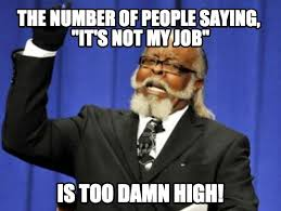 Not My Job Meme - it s not my job ron tester