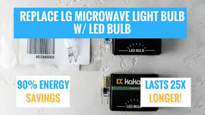 lg microwave oven light bulb replacement replace an lg microwave light bulb 6912a40002e w an led bulb and