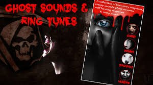ghost sounds horror ringtone android apps on google play