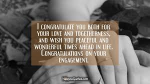 congratulate engagement i congratulate you both for your and togetherness and wish