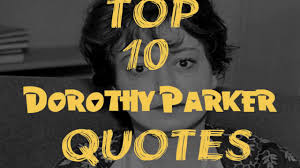 Dorothy Parker Resume Top 10 Dorothy Parker Quotes Youtube