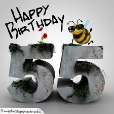 sprüche zum 55 geburtstag happy birthday 3d 55 geburtstag geburtstagssprüche welt