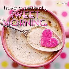 a perfectly sweet morning glitter graphic comments pics