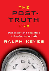 the post truth era dishonesty and deception in contemporary life