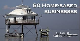 80 home based business ideas you can do susan solovic