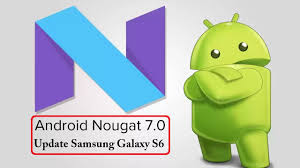 version of android new version android nougat 7 0 update samsung galaxy s6 and s7