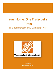 home depot integrated marketing campaign plan for imc 610