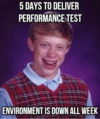 Test Meme - performance testing memes my load test