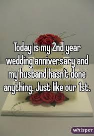 2nd year wedding anniversary is my 2nd year wedding anniversary and my husband hasn t done