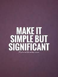 make it simple but significant picture quotes