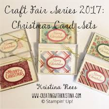 craft fair series 2017 christmas card sets creating with kristina