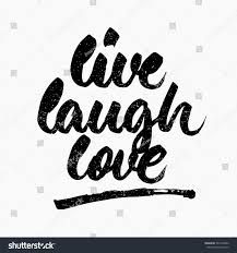 live laugh love signs live laugh love ink hand lettering stock vector 543148432