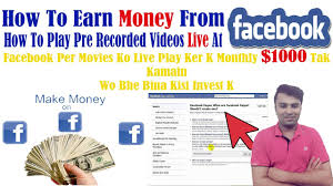 How To Earn Money From How To Earn Money From Facebook How To Live Broadcast Pre Recorded