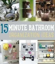 bathroom organizers ideas bathroom organization tips minute bathroom organization ideas