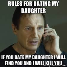 Dating My Daughter Meme - drop the to get to her you need to go through me tough guy act
