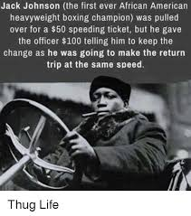The Memes Jack - jack johnson the first ever african american heavyweight boxing