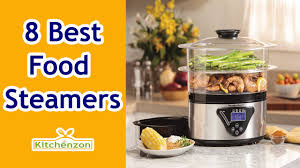 steamer cuisine best food steamers 2016 food steamer reviews kitchenzon