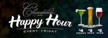 chandelier live weekday specials the chandelier bar