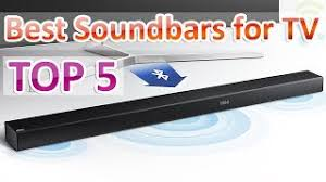 Top 5 Sound Bars Top 8 Best Soundbars 2018 Review Budget Tv Sound Play Music Online