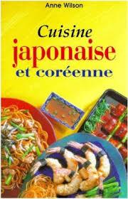 livre de cuisine japonaise cuisine japonaise et coréenne wilson
