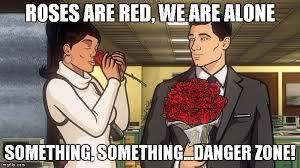 Archer Danger Zone Meme - archer imgflip