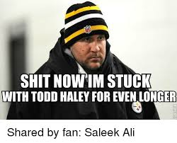 Haley Meme - 25 best memes about todd haley todd haley memes